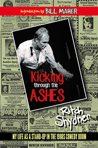 Ritch Shydner Kicking Through The Ashes